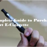 A Complete Guide to Purchase a Perfect E-cigarette
