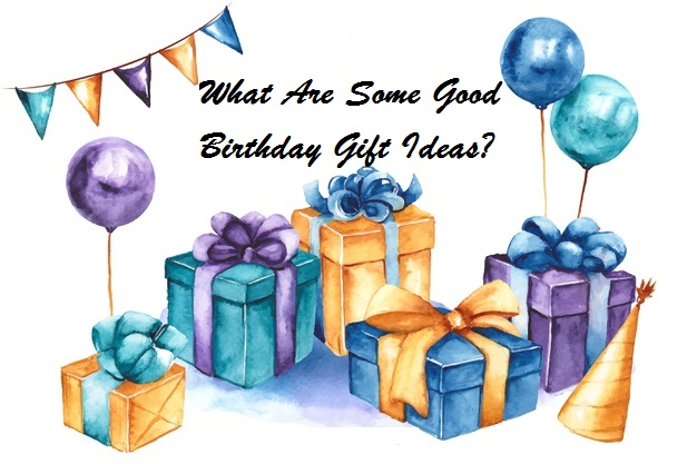 What are some good simple birthday gift ideas